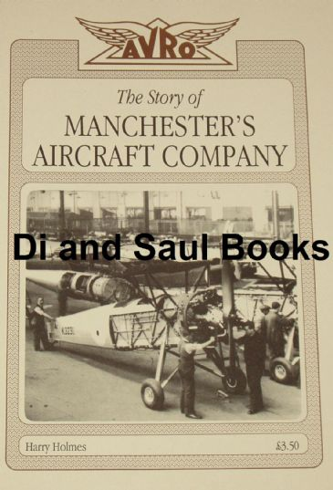 Avro - The Story of Manchester's Aircraft Company, by Harry Holmes
